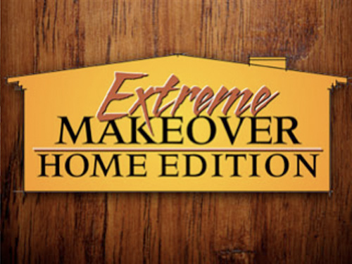 Extreme Makeover Home Edition